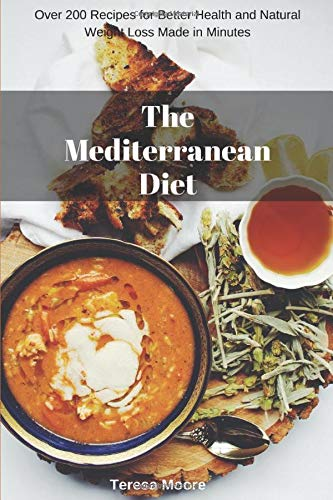 Image OfThe Mediterranean Diet: Over 200 Recipes For Better Health And Natural Weight Loss Made In Minutes (Healthy Food, Band 84)