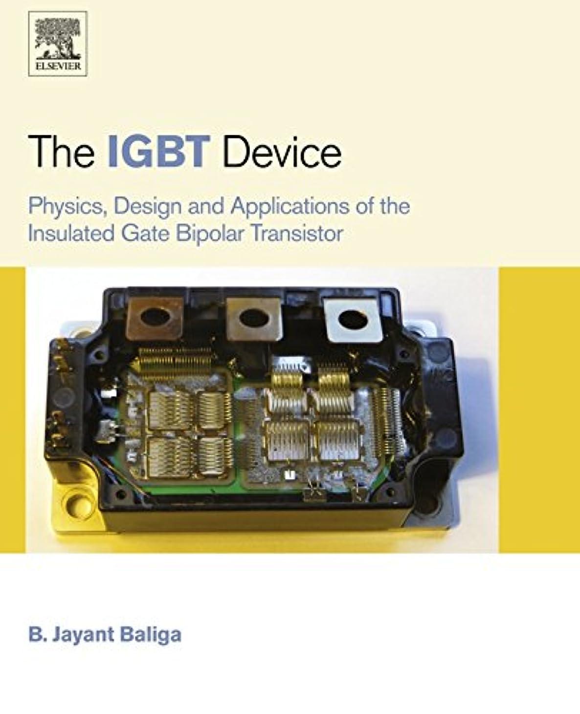 消す用語集注入するThe IGBT Device: Physics, Design and Applications of the Insulated Gate Bipolar Transistor (English Edition)