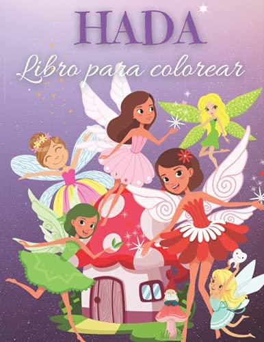 Hada Libro para colorear: Libro de hadas para colorear para niños: Hadas lindas y mágicas, imágenes de cuentos de hadas de fantasía para niños I Niños ... I Diseños únicos para niños de 2-6 I 4-8 años