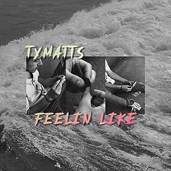 Feelin Like