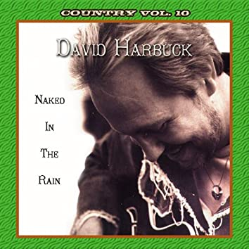 Country Vol. 10: David Harbuck - Naked in the Rain