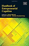 Handbook of Entrepreneurial Cognition (Research Handbooks in Business and Management series)