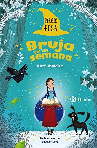Magic Elsa: Bruja por una semana (Castellano - A PARTIR DE 8 AÑOS - PERSONAJES - Magic Elsa)