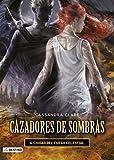 Cazadores de sombras 6. Ciudad del fuego celestial by Cassandra Clare(2014-09-01)