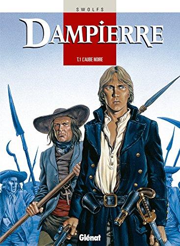 Dampierre - Tome 01 : L'Aube noire