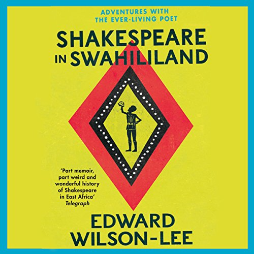 Shakespeare in Swahililand: Adventures with the Ever-Living Poet cover art