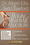 Making Intimate Connections: 7 Guidelines for Great Relationships and Better Communication (Rebuilding Books, for Divorce and Beyond)