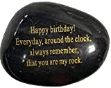 Adult Birthday Gift,'Happy Birthday! Everyday, around the clock, always remember, that you are my rock.' Engraved Rock.