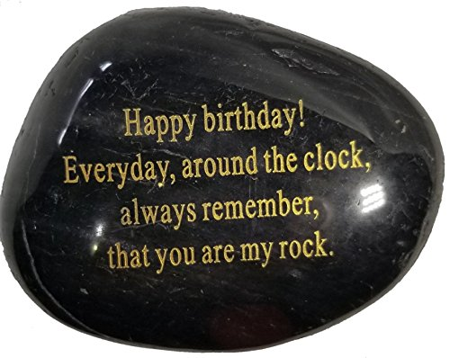 """Adult Birthday Gift,""""Happy Birthday! Everyday, Around The Clock, Always Remember, That You are My Rock."""" Engraved Rock Paperweight."""