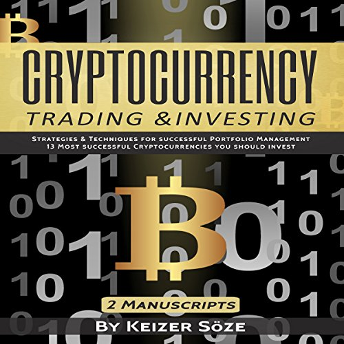 Cryptocurrency Trading & Investing: Bitcoin and Cryptocurrency Technologies, Cryptocurrency Investing, Cryptocurrency Book for Beginners audiobook cover art