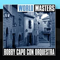 World Masters (Bobby Capo) by Bobby Capo Con Orquestra