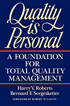 Quality Is Personal: A Foundation For Total Quality Management by [Harry Roberts]