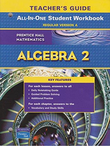 Algebra 2 Teachers Guide to All-In-One Student Workbook, Regular Version A