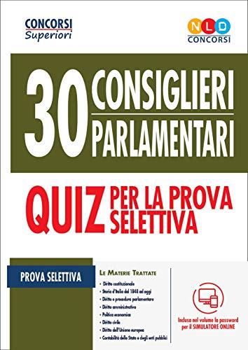 Concorso 30 consiglieri parlamentari. Quiz per la prova selettiva. Con software di simulazione