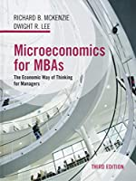 Microeconomics for MBAs: The Economic Way of Thinking for Managers, 3rd Edition Front Cover