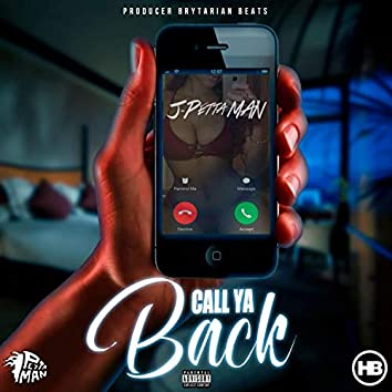 Call Ya Back (feat. J-Petta Man & Brytarian)