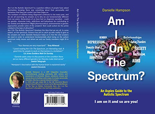 Am I On The Spectrum?: An Aspies Guide To The Autistic Spectrum Iam On It and So Are You? (English Edition)