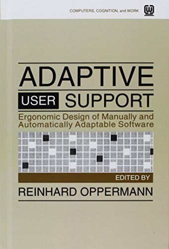 Adaptive User Support: Ergonomic Design of Manually and Automatically Adaptable Software (Computers, Cognition, and Work)
