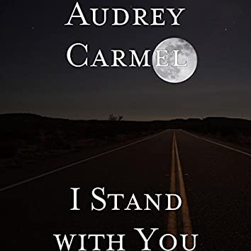 I Stand with You