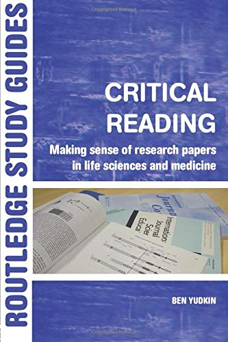 Critical Reading: Making Sense of Research Papers in Life Sciences and Medicine (Routledge Study Guides)