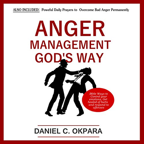 Anger Management God's Way     Bible Ways to Control Your Emotions, Get Healed of Hurts and Respond to Offenses              By:                                                                                                                                 Daniel C. Okpara                               Narrated by:                                                                                                                                 T. J. Foster                      Length: 1 hr and 49 mins     5 ratings     Overall 4.2