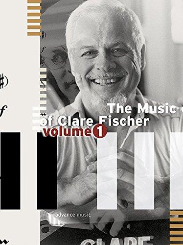 The Music Of Clare Fischer: Vol. 1. Klavier. Spielbuch.