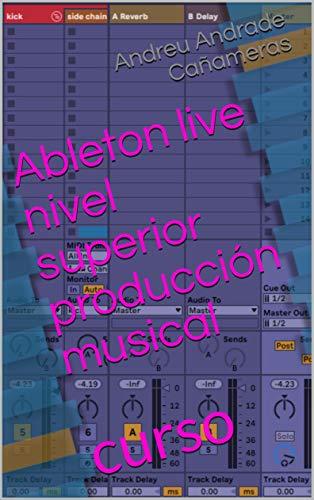 Ableton live nivel superior producción musical: curso