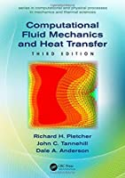 Computational Fluid Mechanics and Heat Transfer (Computational and Physical Processes in Mechanics and Thermal Sciences)