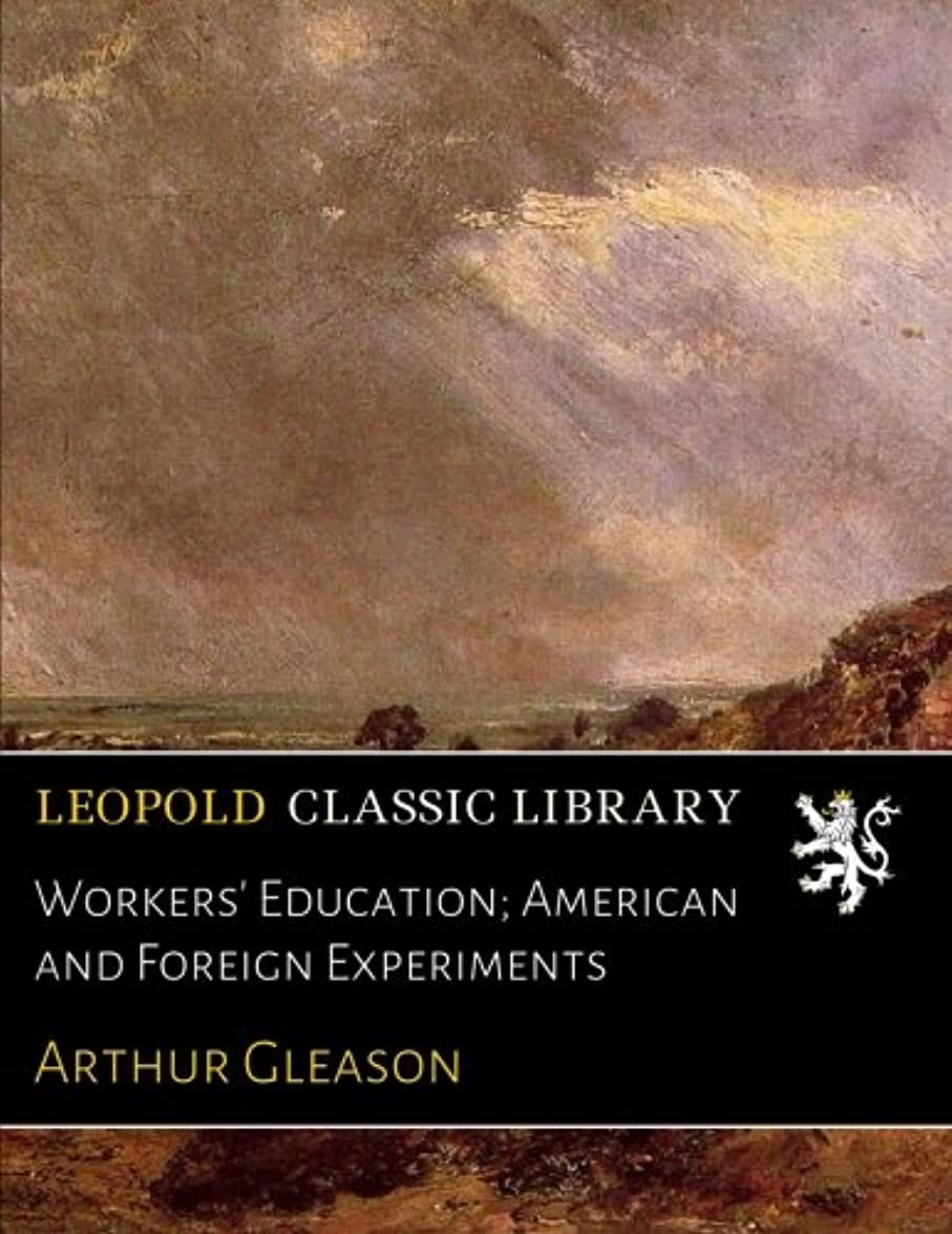 ファウル表向き大統領Workers' Education; American and Foreign Experiments