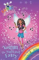 Rainbow Magic: Yasmin the Night Owl Fairy: The Twilight Fairies Book 5