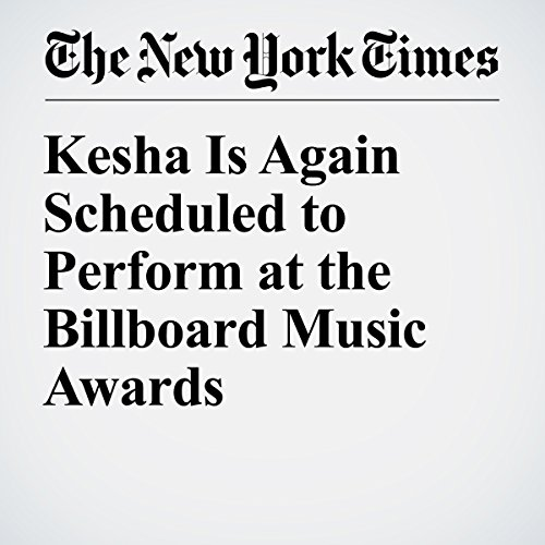 Kesha Is Again Scheduled to Perform at the Billboard Music Awards cover art