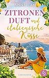 Zitronenduft und italienische Küsse von Anne Lay