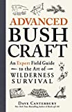 Advanced Bushcraft: An Expert Field Guide to the Art of Wilderness Survival [Idioma Inglés]