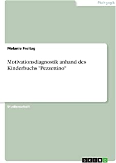 "Motivationsdiagnostik anhand des Kinderbuchs ""Pezzettino"""
