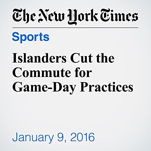 Islanders Cut the Commute for Game-Day Practices audiobook cover art