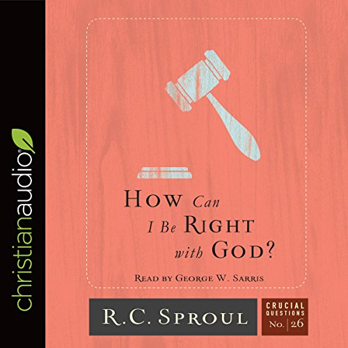 Couverture de How Can I Be Right with God?