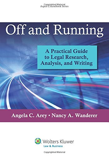 Off and Running: A Practical Guide to Legal Research, Analysis, and Writing (Aspen Coursebook)