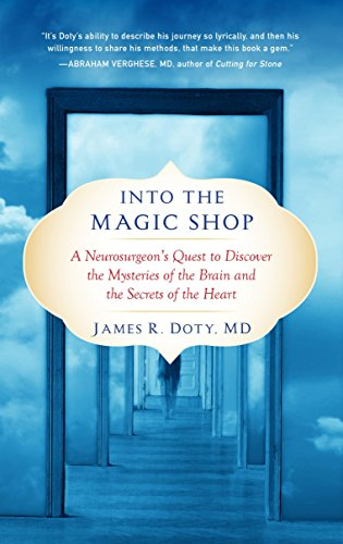 Compare Textbook Prices for Into the Magic Shop: A Neurosurgeon's Quest to Discover the Mysteries of the Brain and the Secrets of the Heart Reprint Edition ISBN 9780399183645 by Doty MD, James R.