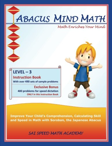Abacus Mind Math Instruction Book Level 3: Step by Step Guide to Excel at Mind Math with Soroban, a Japanese Abacus