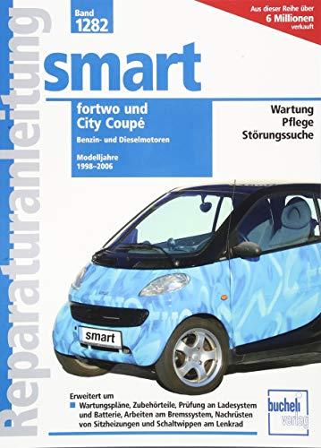 Smart fortwo / City Coupé: Reparaturanleitung Band 1282. Modelljahre 1998 bis 2006 (Reparaturanleitungen)