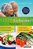 Stopp Alzheimer! Praxisbuch: Wie Demenz vermieden und behandelt werden...