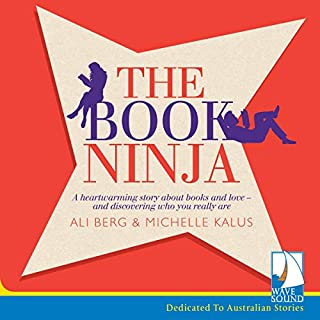 The Book Ninja                   By:                                                                                                                                 Ali Berg,                                                                                        Michelle Kalus                               Narrated by:                                                                                                                                 Aimee Horne                      Length: 8 hrs and 44 mins     41 ratings     Overall 4.3
