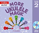 More Ukulele Magic: Tutor Book 2 – Pupil's Book (with CD)