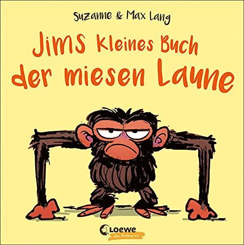 Jims kleines Buch der miesen Laune: Nie mehr schlechte Laune mit Jim - Pappbilderbuch zu den Jim-Bestsellern für Kinder ab 2 Jahren (Loewe von Anfang an)