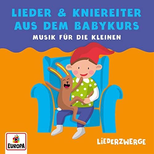 Liederzwerge - Lieder & Kniereiter aus dem Baby-Kurs (wie Pekip)