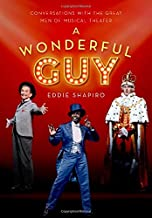 A Wonderful Guy: Conversations with the Great Men of Musical Theater
