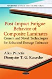 Post-Impact Fatigue Behavior of Composite Laminates: Current and Novel Technologies for En...