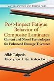 Post-Impact Fatigue Behavior of Composite Laminates: Current and Novel Technologies for En...