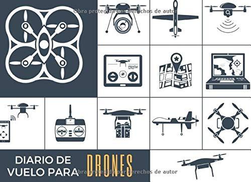 DIARIO DE VUELO PARA DRONES: Seguimiento detallado de tus vuelos con RPAS: Lugar y Tiempo de Vuelo, Actividad realizada, Función del piloto (al mando, ... de alumnos)...   Aficionados o Profesionales.