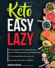 Keto Easy Lazy: The Complete Keto Cookbook with Easy-to-Follow and Quick-to-Make Recipes (keto diet cookbook)